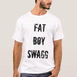 FAT BOY SWAG T-Shirt