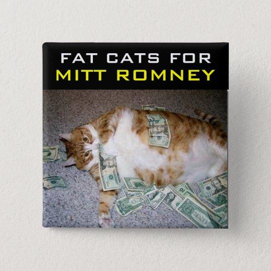 Fat Cats for Mitt Romney 15 Cm Square Badge