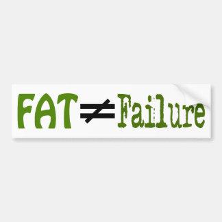 Fat Does Not Equal Failure - Bumper Sticker #11 Car Bumper Sticker