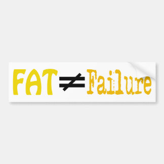 Fat Does Not Equal Failure - Bumper Sticker #9