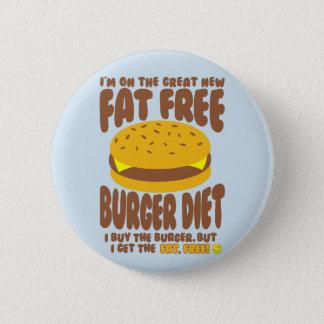 Fat Free Burger Diet 6 Cm Round Badge