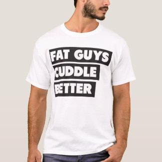 Fat Guys Cuddle Better T-Shirt