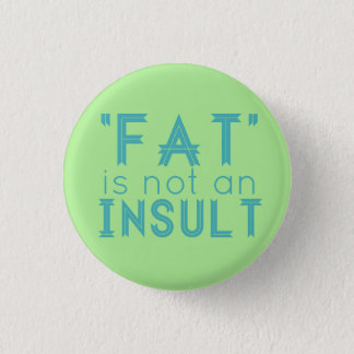 """""""Fat"""" Is Not An Insult 3 Cm Round Badge"""