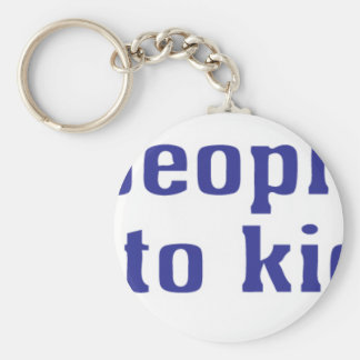 Fat people are hard to kidnap! key chains