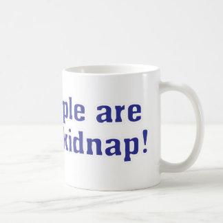 Fat people are hard to kidnap! coffee mug
