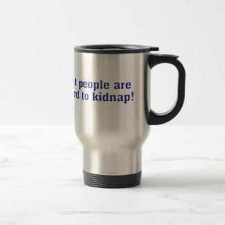 Fat people are hard to kidnap! mug