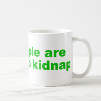 Fat people are harder to kidnap coffee mug