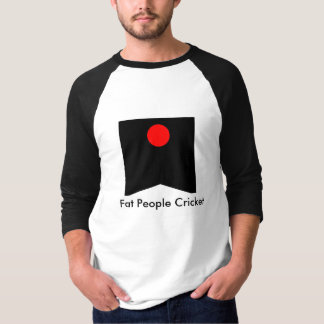 Fat People Cricket Shirt