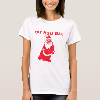 Fat People Rule T-Shirt