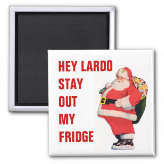 Fat Santa Stay out my fridge magnet