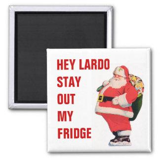 Fat Santa Stay out my fridge magnet