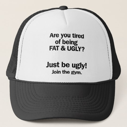 Fat & Ugly Cap
