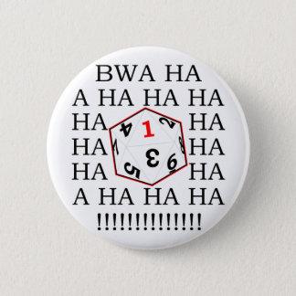 Fatal Roll 6 Cm Round Badge