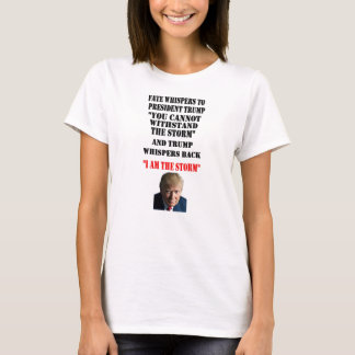 FATE WHISPERS TO PRESIDENT TRUMP T-Shirt