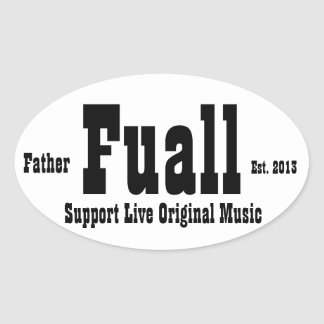 Father Fuall Slogans Est 2013 Oval Sticker