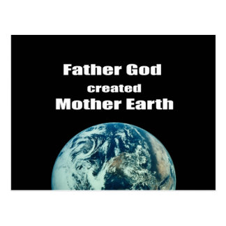 Father God created Mother Earth Postcard