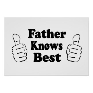 Father Knows Best Design for dads grandfathers Print