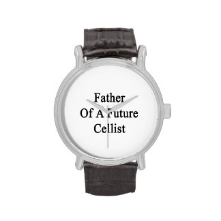 Father Of A Future Cellist Watch
