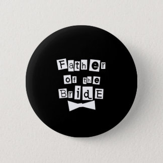 Father of Bride White on Black 6 Cm Round Badge