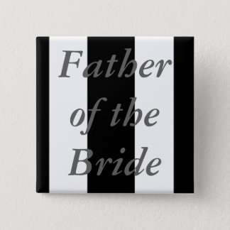 Father Of the Bride 15 Cm Square Badge