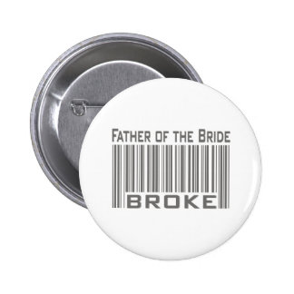 Father of the Bride Broke 6 Cm Round Badge