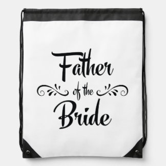 Father of the Bride Funny Rehearsal Dinner Drawstring Backpack