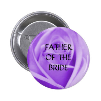 Father of the BRIDE - lavender rose button