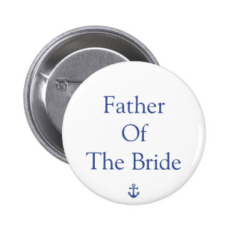 Father Of The Bride Nautical Wedding Buttons