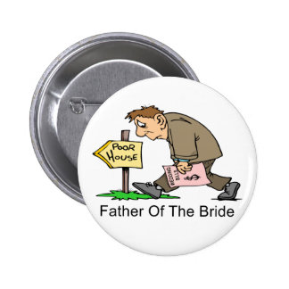 Father Of The Bride (poor house) 6 Cm Round Badge