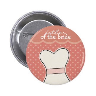 Father of the Bride -- Wedding dress // PINK 6 Cm Round Badge