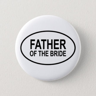 Father of the Bride Wedding Oval 6 Cm Round Badge