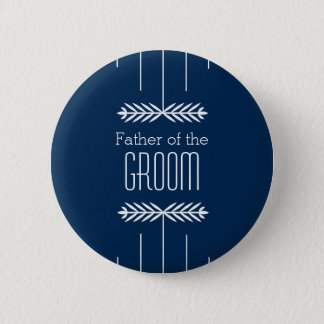 Father of the Groom Button - Choose your color!