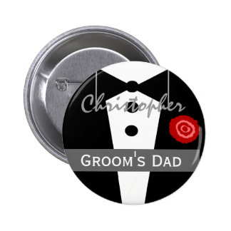 FATHER OF THE GROOM Custom Name Tux Wedding 6 Cm Round Badge