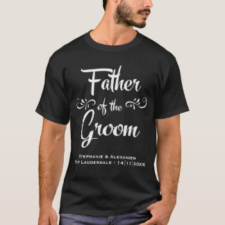 Father of the Groom - Funny Rehearsal Dinner T-Shirt