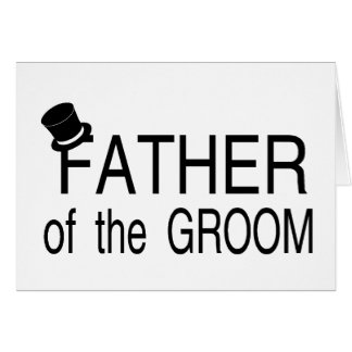 Father Of The Groom Top Hat Card