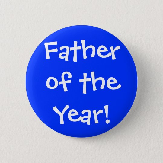 Father of the Year! 6 Cm Round Badge