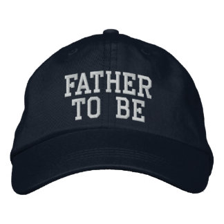 Father to Be Embroidered Baseball Cap