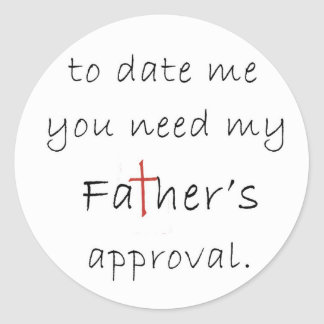 Father's Approval Round Sticker