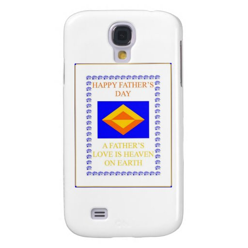 FATHERS DAY DESIGN GALAXY S4 CASE