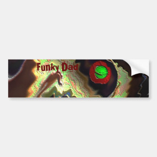 Father's Day:   Funky Dad!!  Love you Dad !! Bumper Sticker