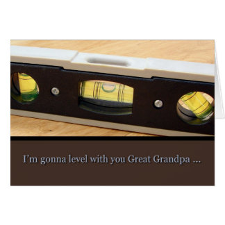 Father's Day Great Grandpa, Level With You Card
