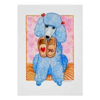 Father's Day Love Dad Poodle Pampering Print