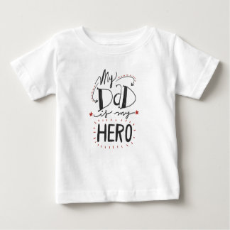 """Father's Day - """"My Dad is My Hero"""" Baby T-Shirt"""