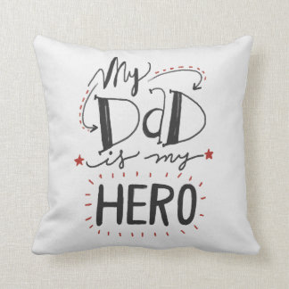 "Father's Day - ""My Dad is My Hero"" Throw Pillow"