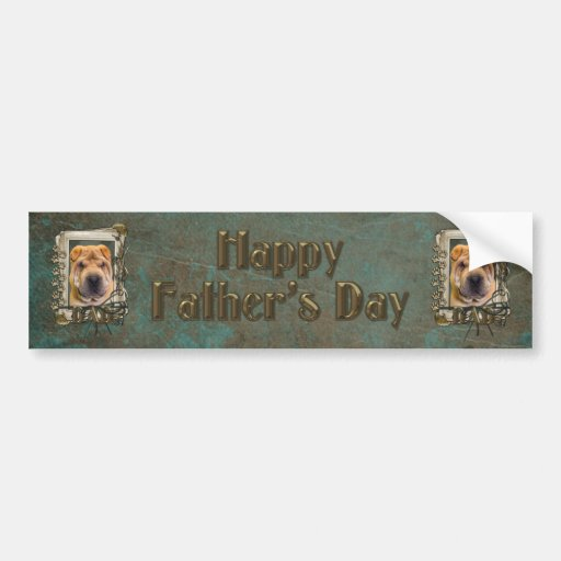 Fathers Day - Stone Paws - Shar Pei Bumper Sticker