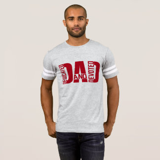 Father's day T-shirt Dedicated and Devoted DAD