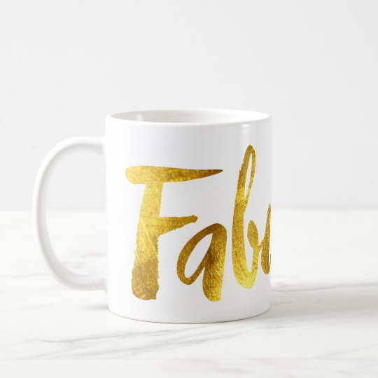 "Faux Gold Foil ""Fabulous"" Coffee Mug"