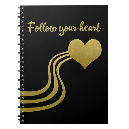 Faux Gold on Black Follow Your Heart Notebooks