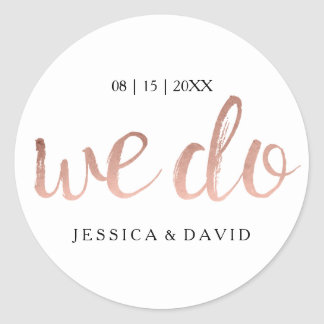 Faux Rose Gold Foil We Do Round Sticker