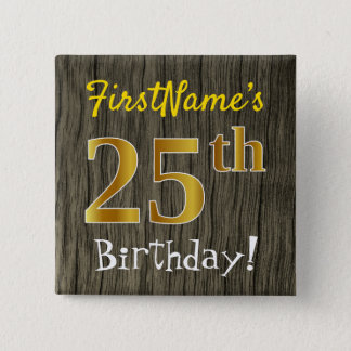 Faux Wood, Faux Gold 25th Birthday + Custom Name 15 Cm Square Badge